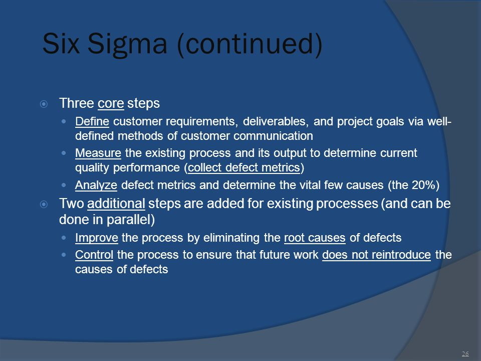 Six Sigma (continued) Three core steps