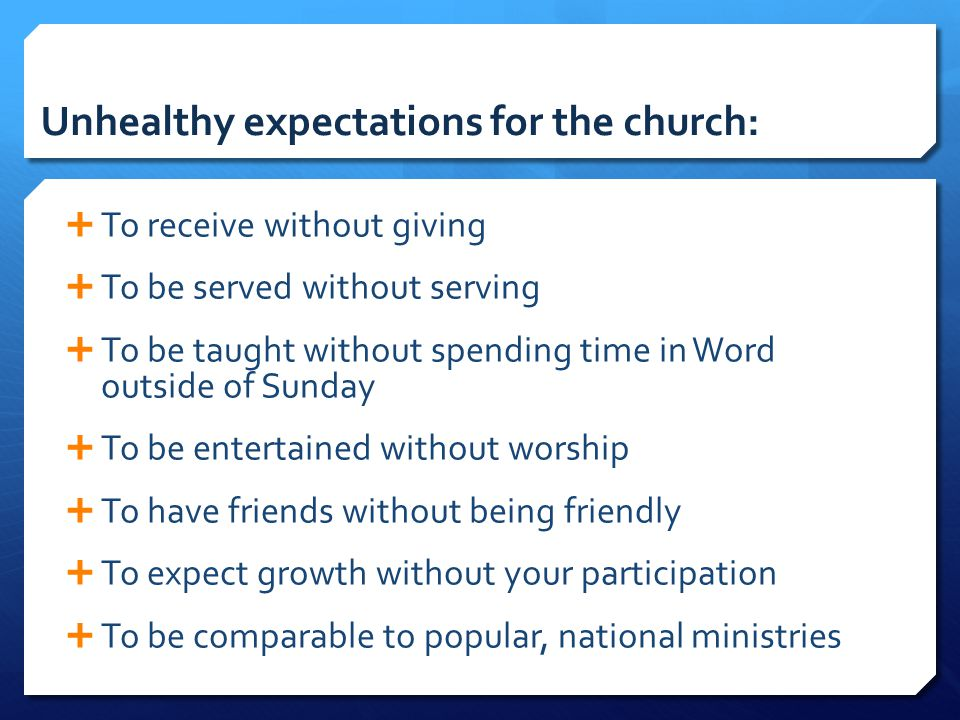 Unhealthy expectations for the church:
