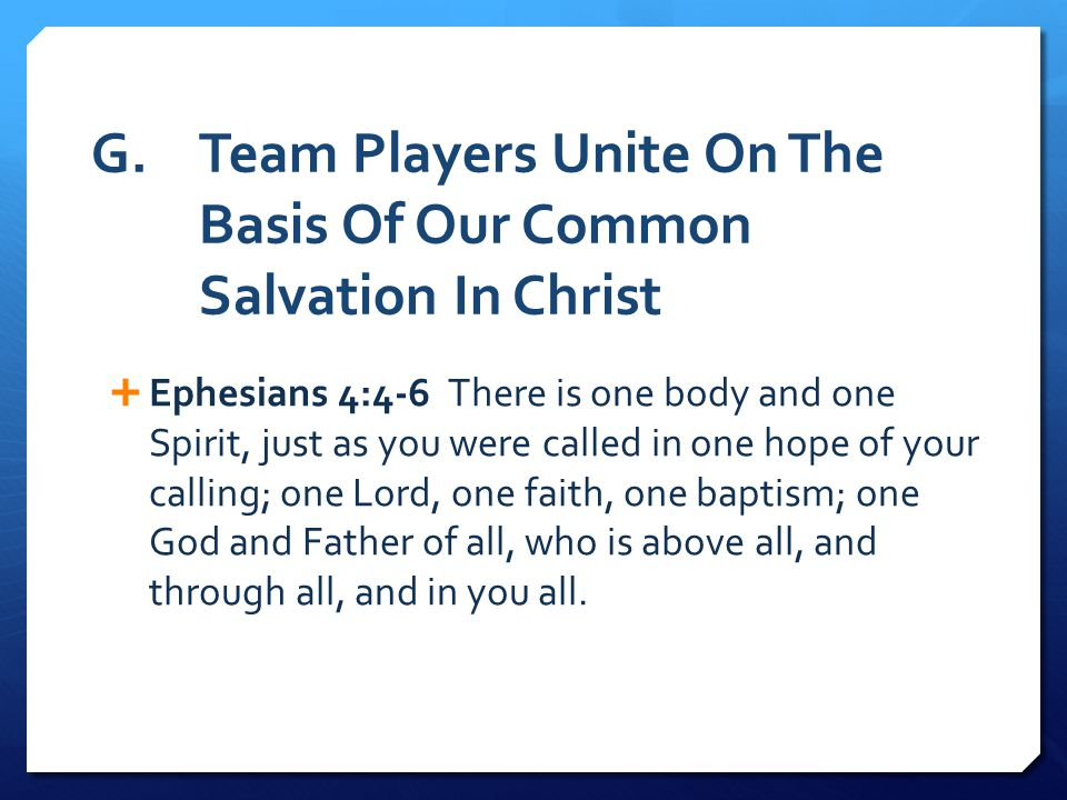 G. Team Players Unite On The Basis Of Our Common Salvation In Christ