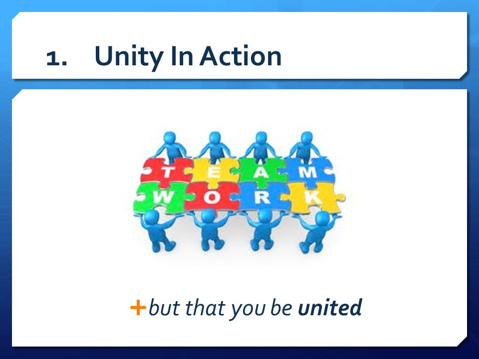 1. Unity In Action but that you be united