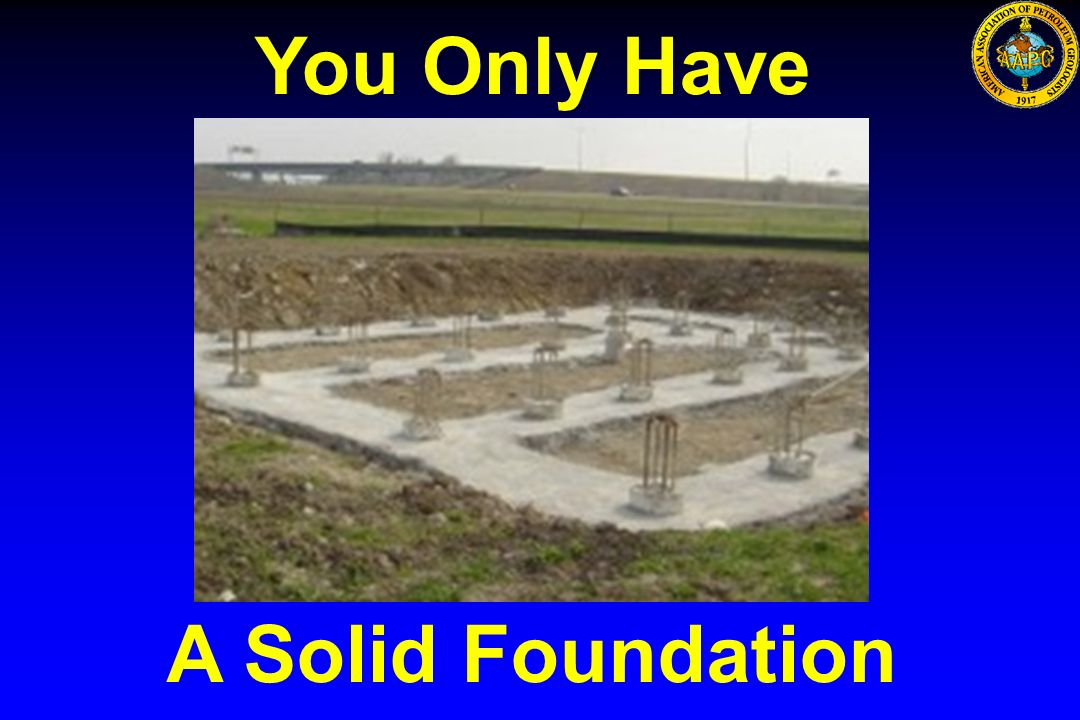 You Only Have A Solid Foundation