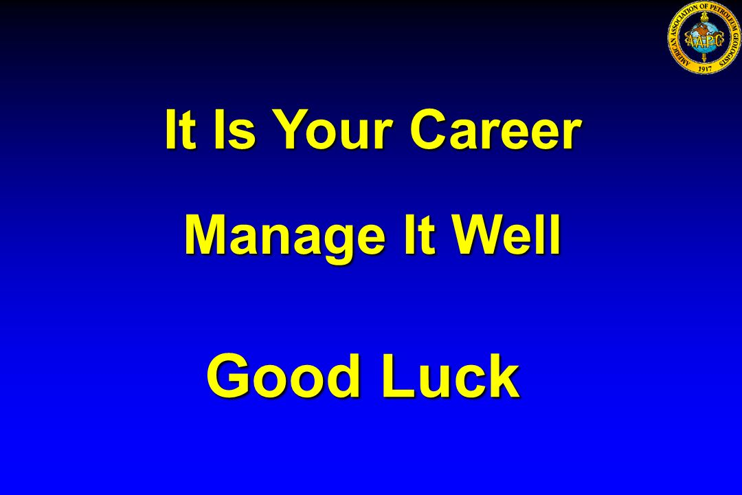 It Is Your Career Manage It Well Good Luck