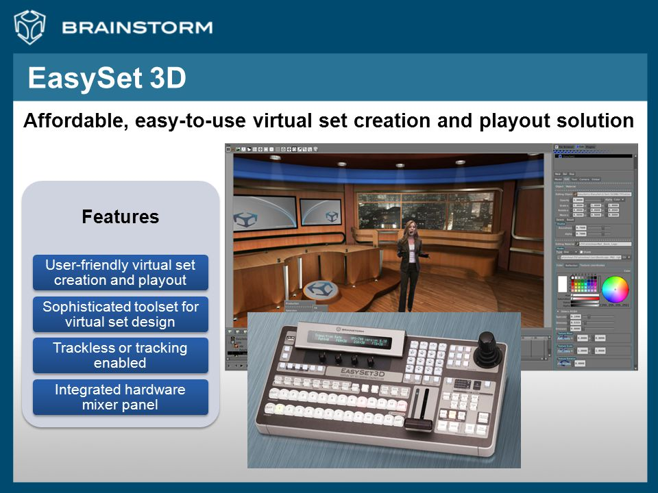 EasySet 3D Affordable, easy-to-use virtual set creation and playout solution. Features. User-friendly virtual set creation and playout.