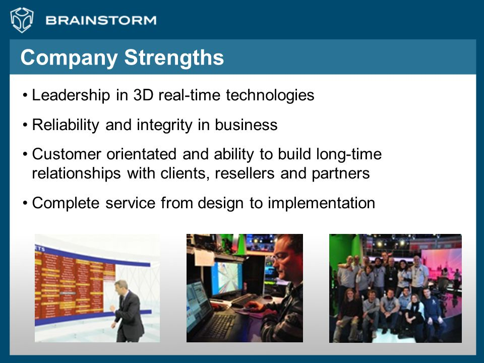 Company Strengths Leadership in 3D real-time technologies