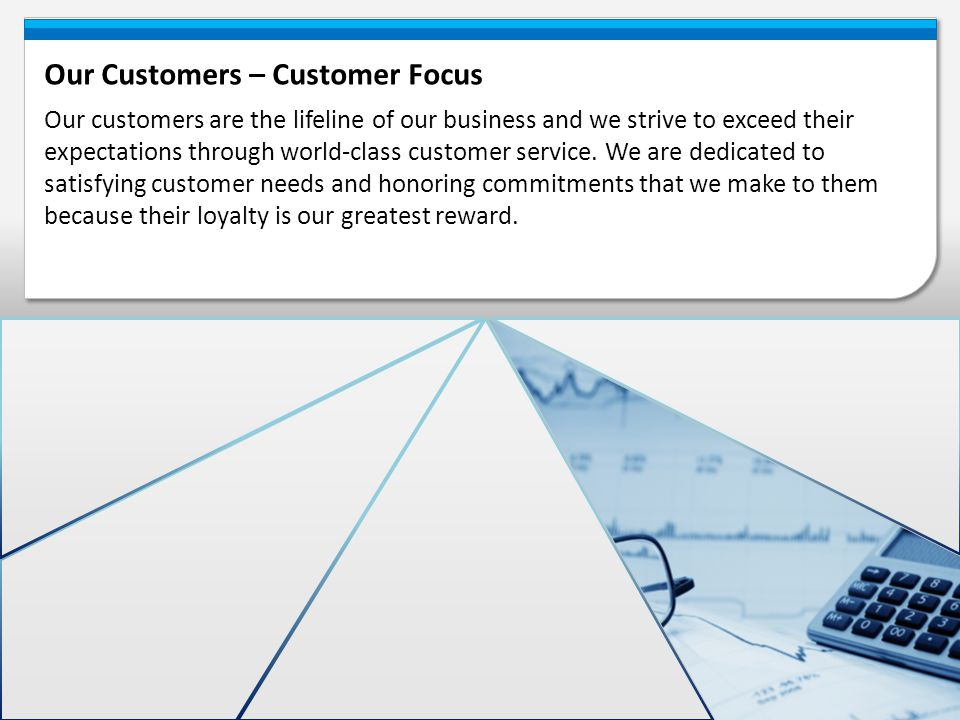 Our Customers – Customer Focus