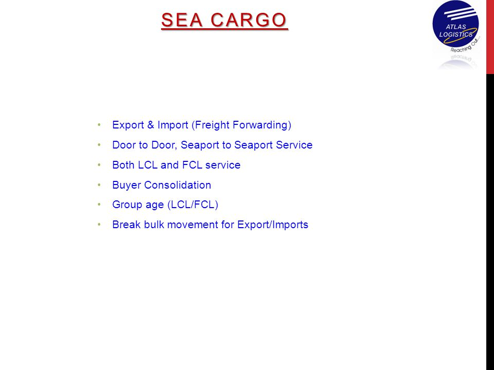 SEA CARGO Export & Import (Freight Forwarding)