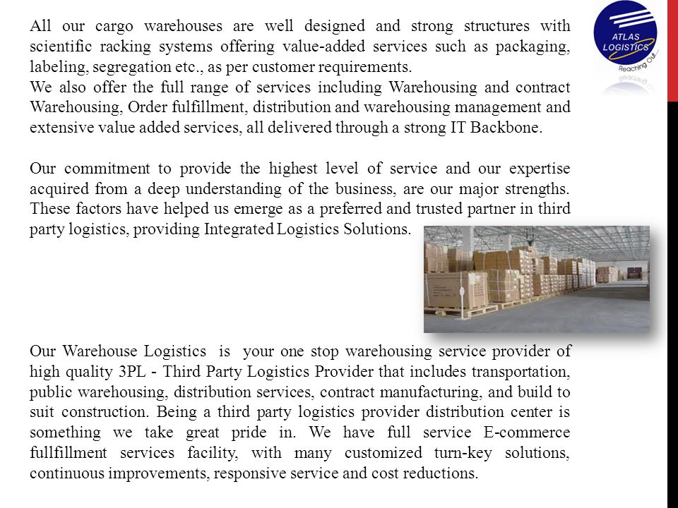 All our cargo warehouses are well designed and strong structures with scientific racking systems offering value-added services such as packaging, labeling, segregation etc., as per customer requirements.