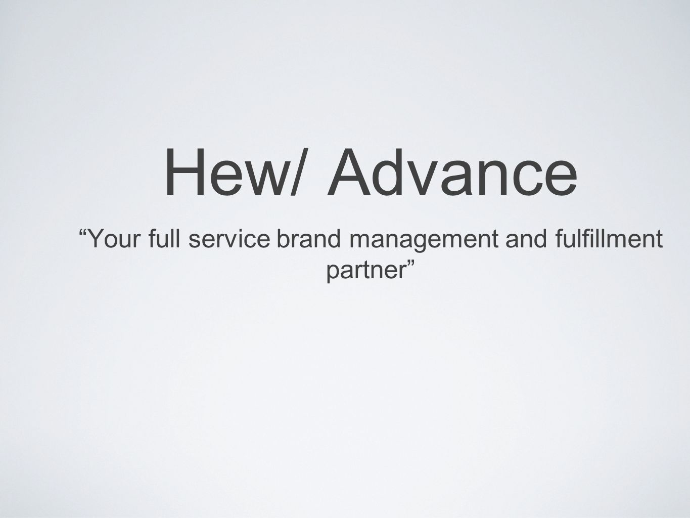 Your full service brand management and fulfillment partner