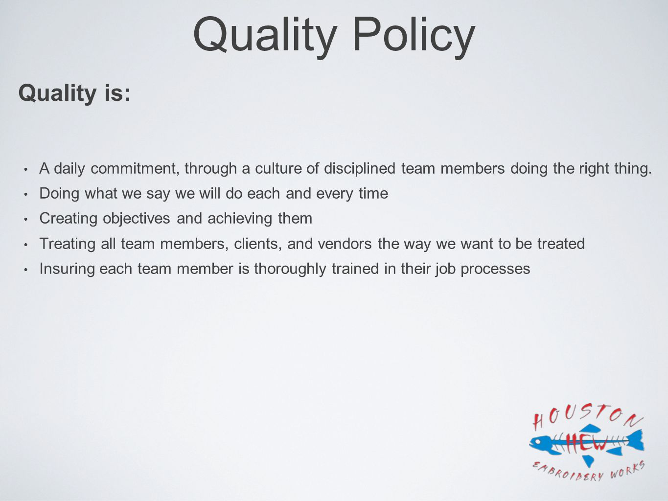 Quality Policy Quality is: