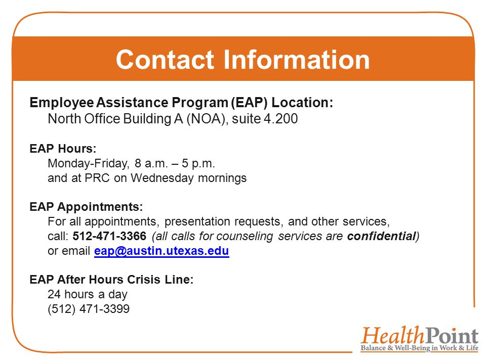 Contact Information Employee Assistance Program (EAP) Location: North Office Building A (NOA), suite 4.200.