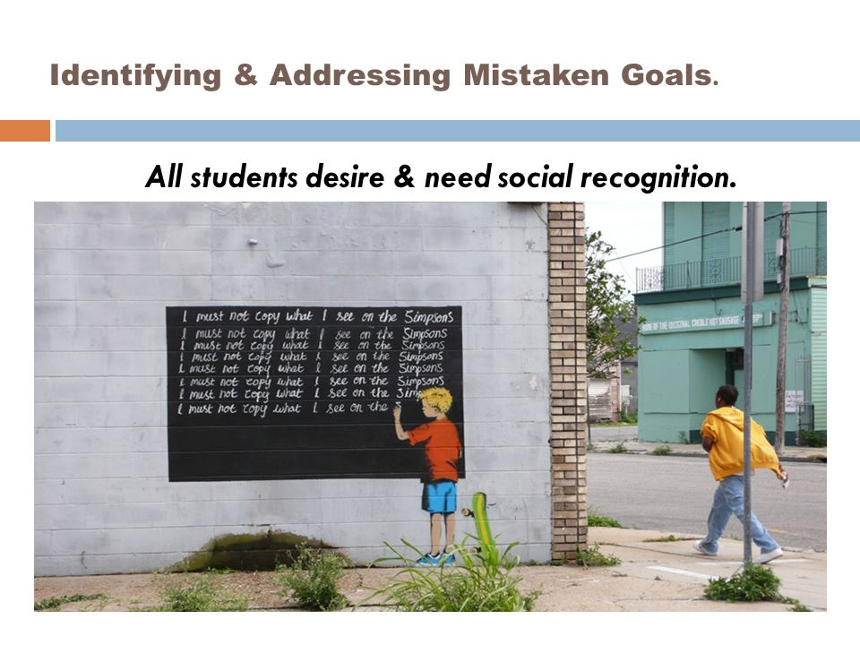 Identifying & Addressing Mistaken Goals.