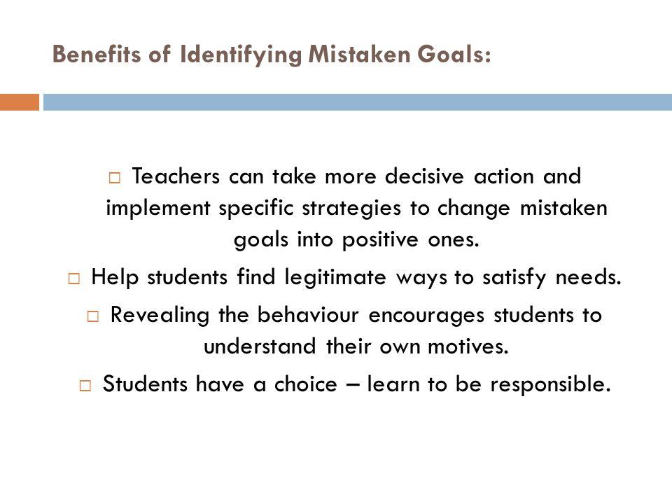Benefits of Identifying Mistaken Goals: