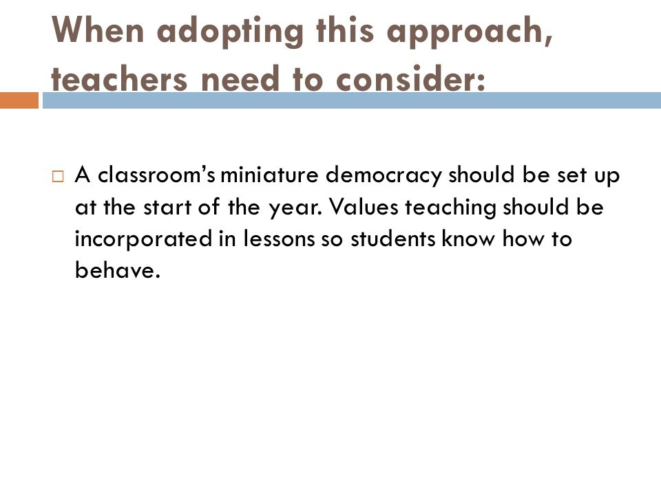 When adopting this approach, teachers need to consider:
