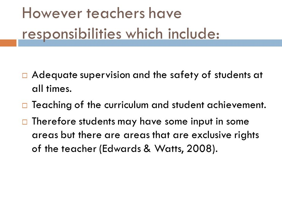 However teachers have responsibilities which include: