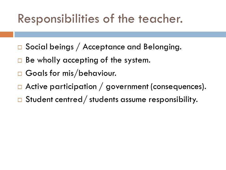 Responsibilities of the teacher.
