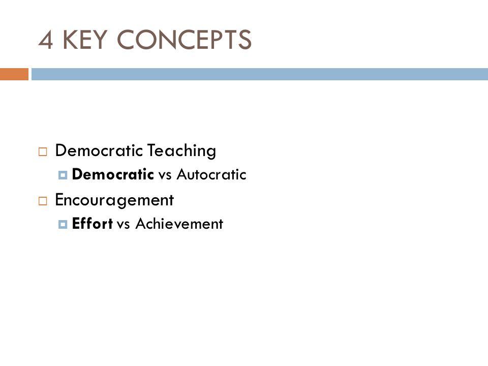 4 KEY CONCEPTS Democratic Teaching Encouragement