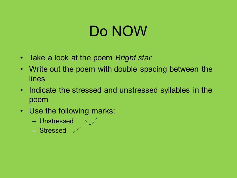 Do NOW Take a look at the poem Bright star