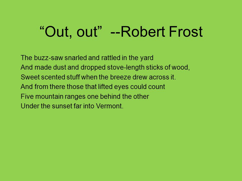 Out, out --Robert Frost