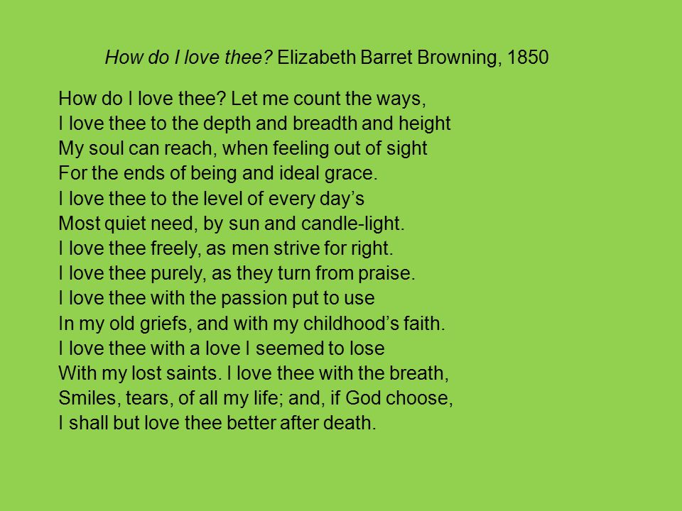 How do I love thee Elizabeth Barret Browning, 1850
