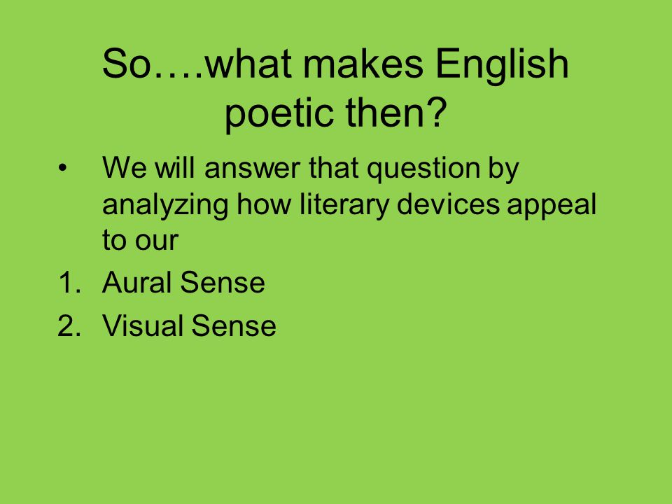 So….what makes English poetic then