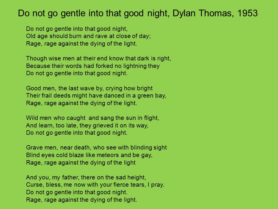 Do not go gentle into that good night, Dylan Thomas, 1953
