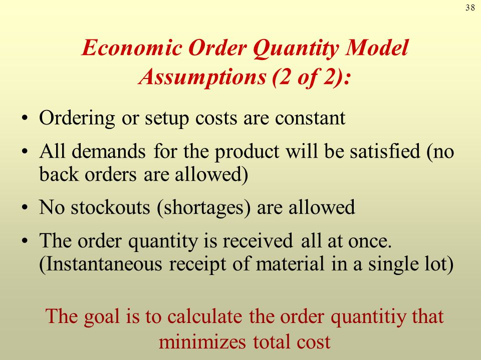Economic Order Quantity Model Assumptions (2 of 2):