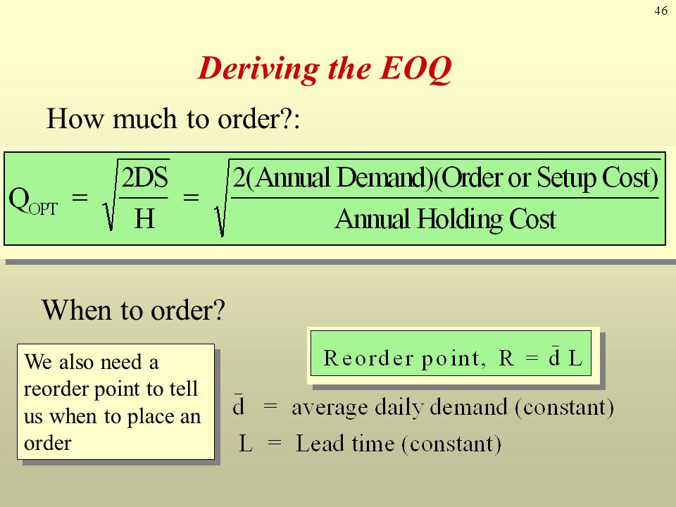 Deriving the EOQ How much to order : When to order