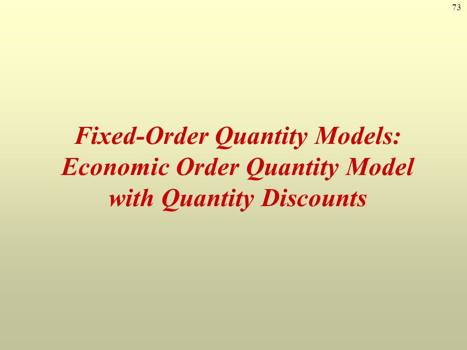Fixed-Order Quantity Models: Economic Order Quantity Model with Quantity Discounts