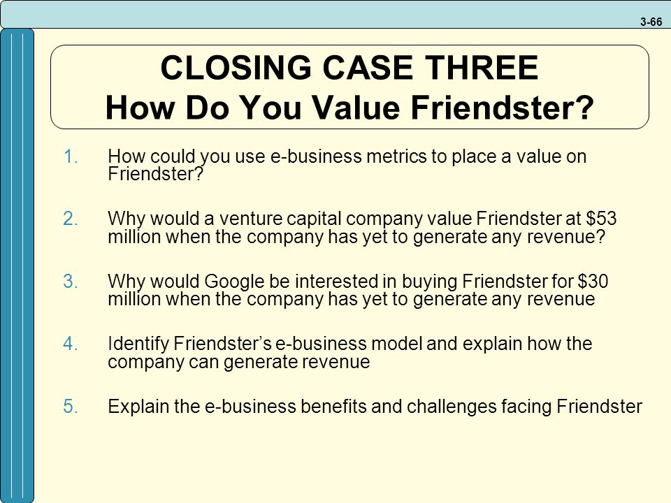 CLOSING CASE THREE How Do You Value Friendster