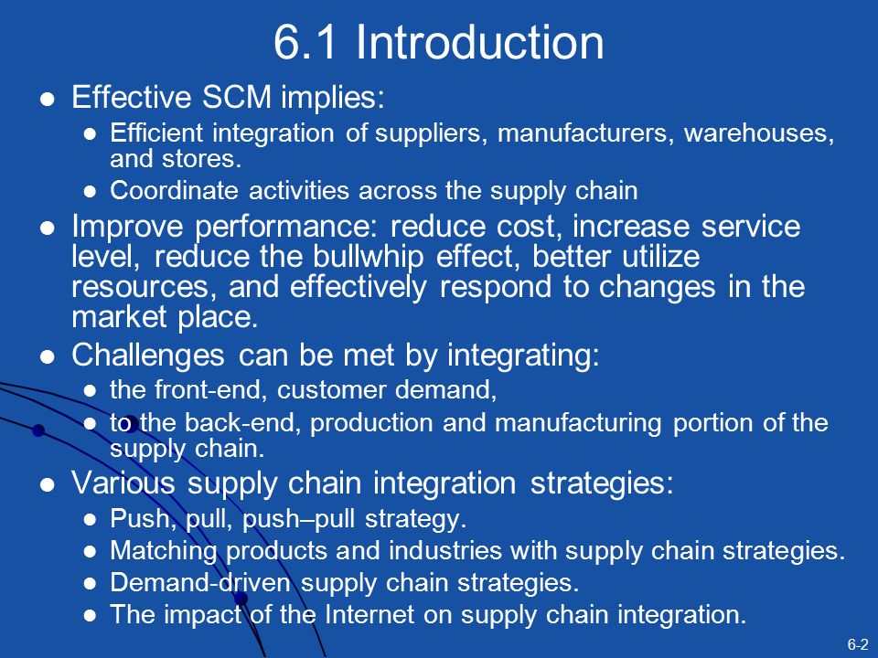 6.1 Introduction Effective SCM implies: