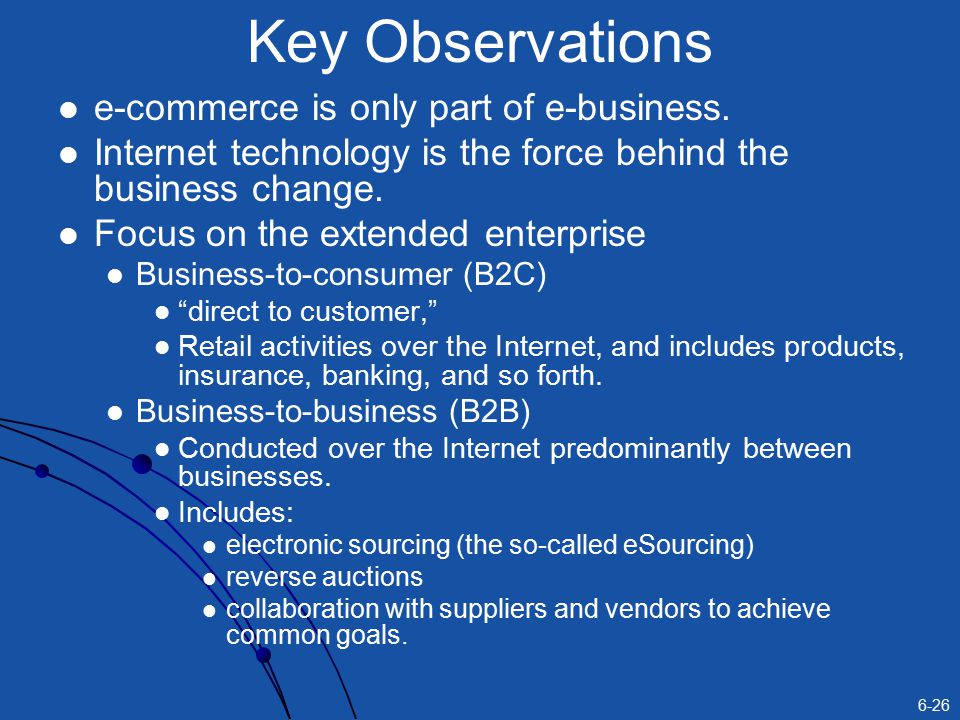 Key Observations e-commerce is only part of e-business.