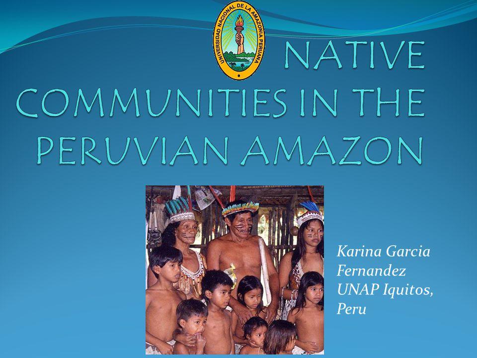 NATIVE COMMUNITIES IN THE PERUVIAN AMAZON