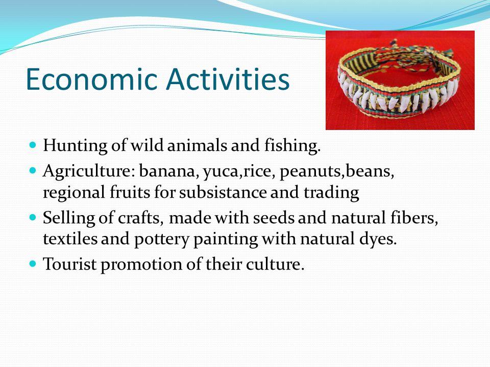 Economic Activities Hunting of wild animals and fishing.