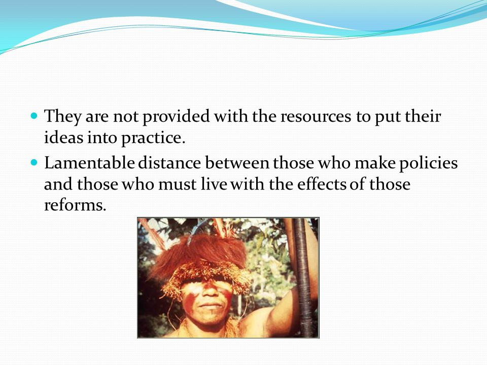 They are not provided with the resources to put their ideas into practice.