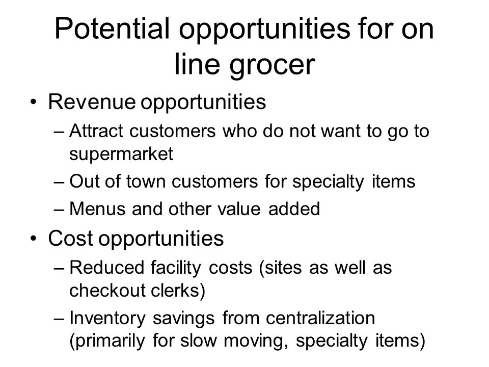 Potential opportunities for on line grocer