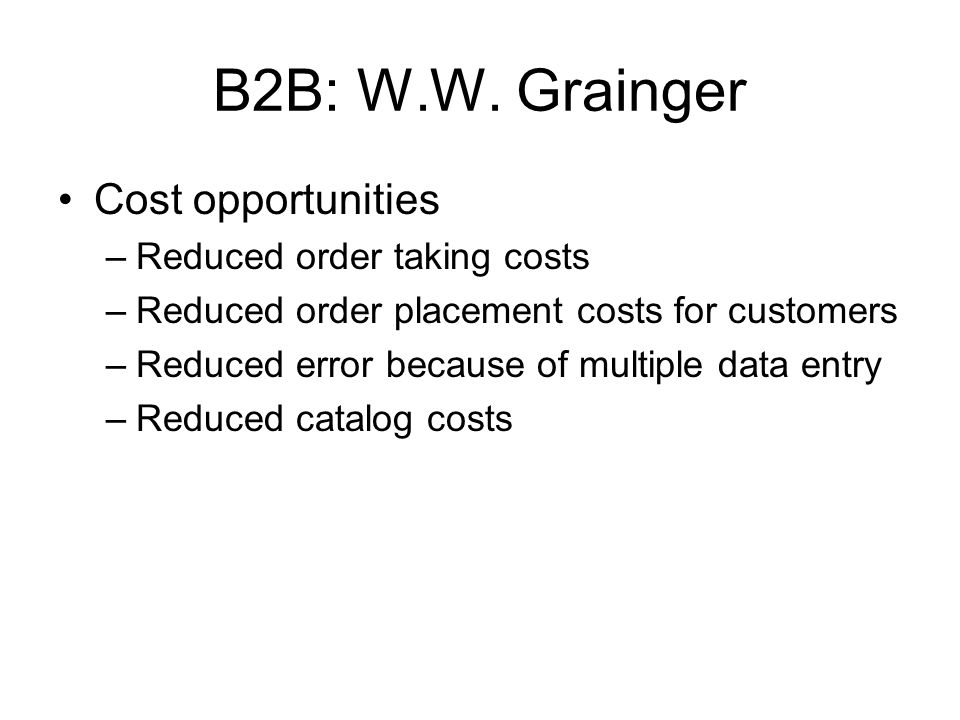 B2B: W.W. Grainger Cost opportunities Reduced order taking costs