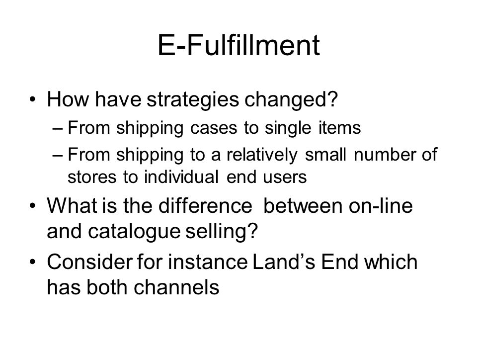 E-Fulfillment How have strategies changed