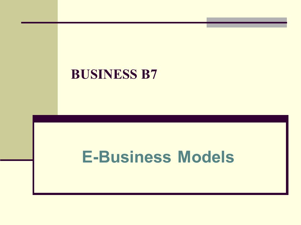 BUSINESS B7 E-Business Models