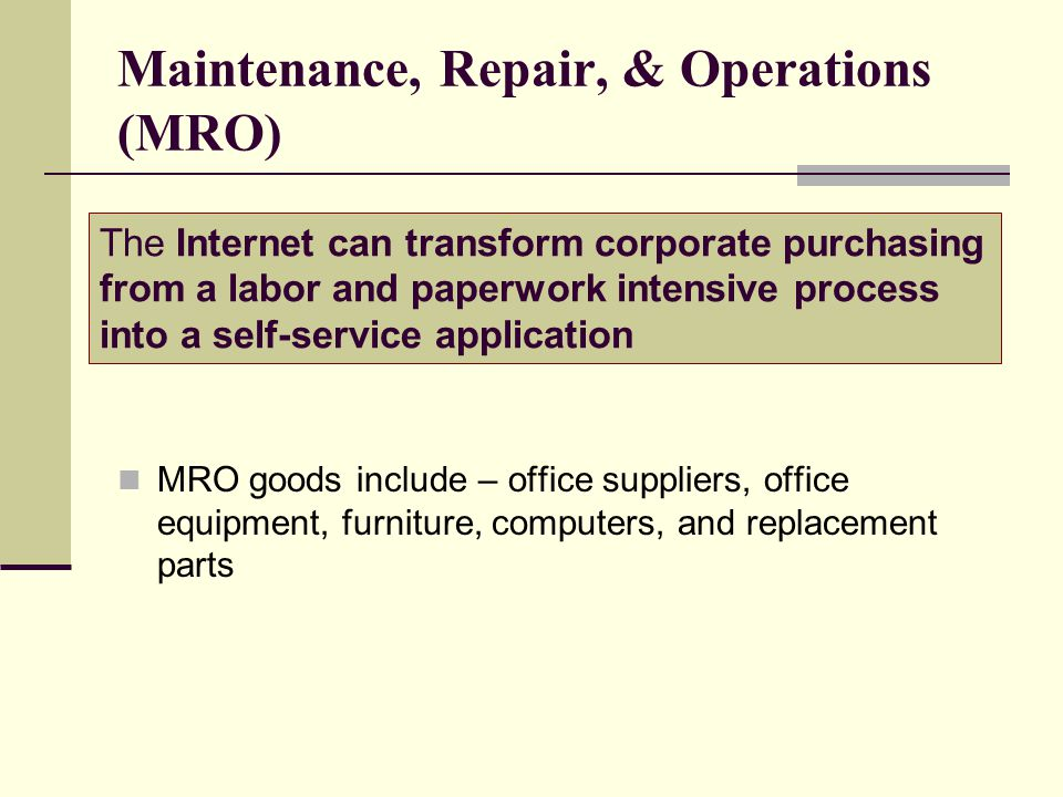 Maintenance, Repair, & Operations (MRO)