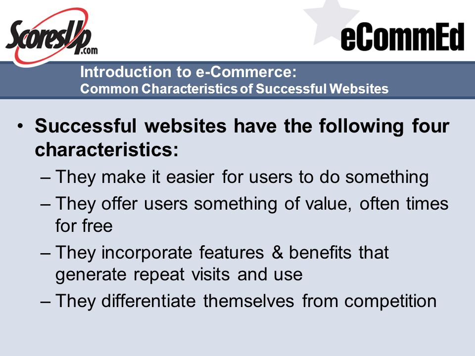Successful websites have the following four characteristics: