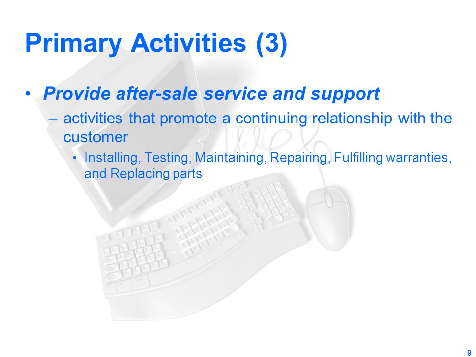 Primary Activities (3) Provide after-sale service and support