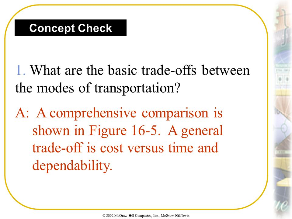 1. What are the basic trade-offs between the modes of transportation