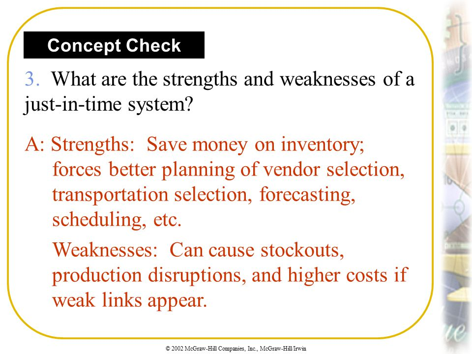3. What are the strengths and weaknesses of a just-in-time system