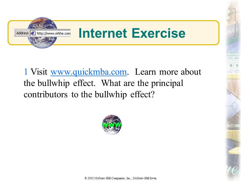 Internet Exercise 1 Visit   Learn more about the bullwhip effect.