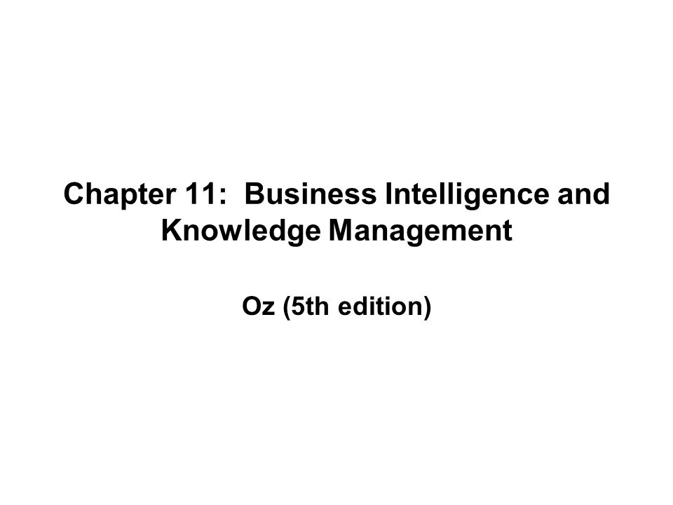 Chapter 11: Business Intelligence and Knowledge Management