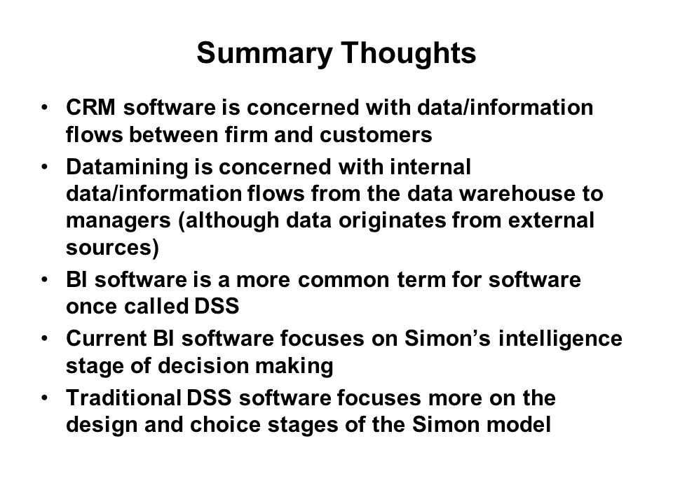 Summary Thoughts CRM software is concerned with data/information flows between firm and customers.