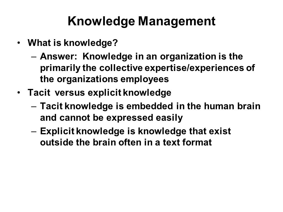 Knowledge Management What is knowledge