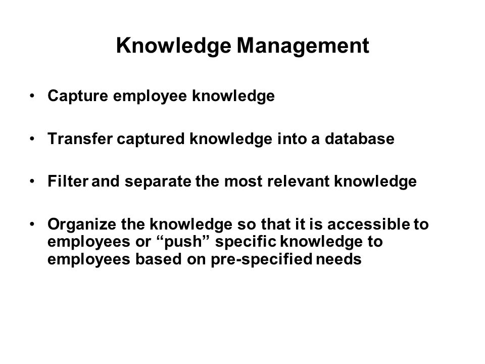 Knowledge Management Capture employee knowledge