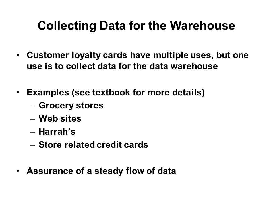 Collecting Data for the Warehouse