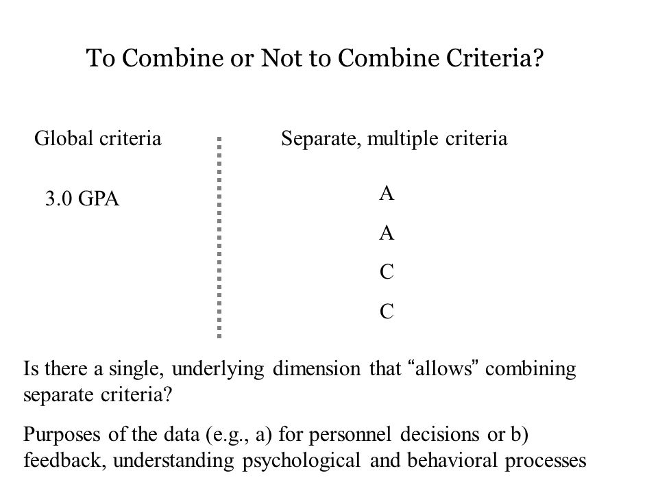 To Combine or Not to Combine Criteria